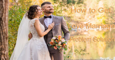 How to Get Love Marriage Problem Solution