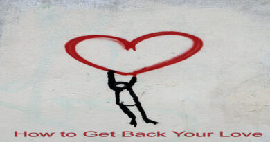 How to Get Back Your Love