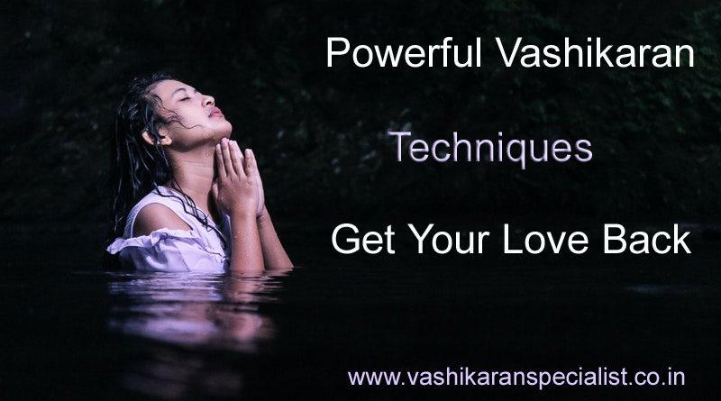Powerful Vashikaran Techniques
