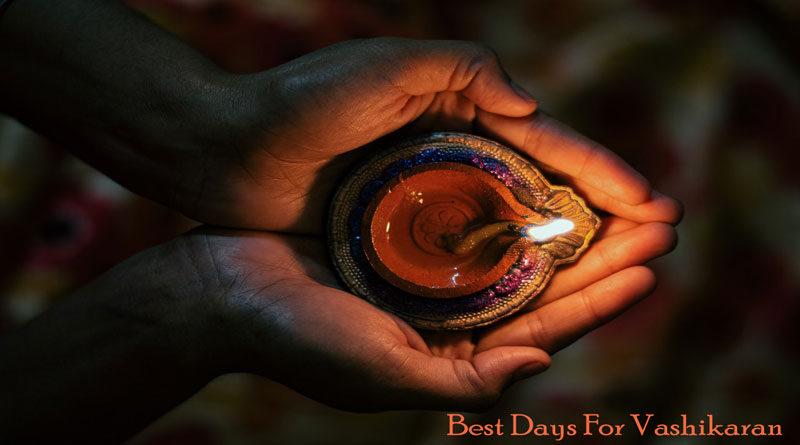 Best Days For Vashikaran
